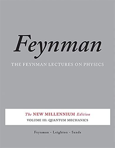 The Feynman Lectures on Physics, Vol. III By Richard P. Feynman
