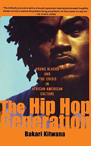 The Hip-Hop Generation By Bakari Kitwana