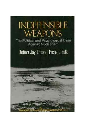 Indefensible Weapons By Robert Jay Lifton