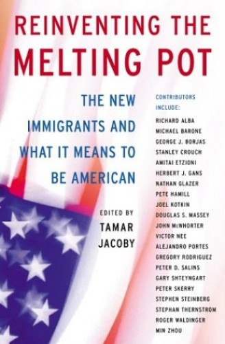 Reinventing the Melting Pot By Tamar Jacoby