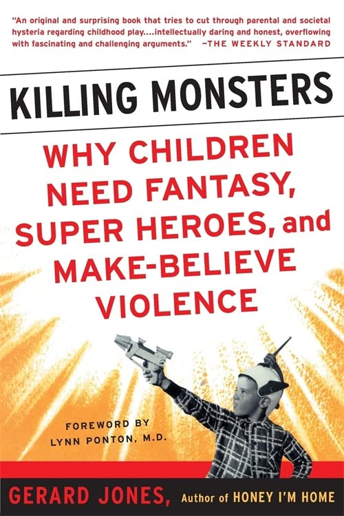 Killing Monsters By Gerard Jones