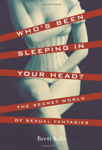 Who's Been Sleeping in Your Head By Brett Kahr