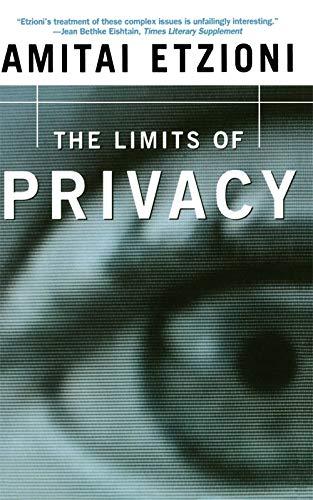 The Limits Of Privacy By Amitai Etzioni