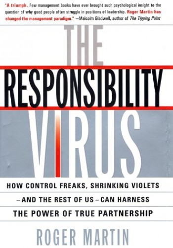 The Responsibility Virus By Roger L Martin