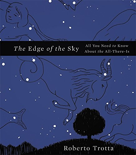The Edge of the Sky: All You Need to Know About the All-There-is by Roberto Trotta