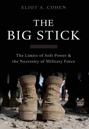 The Big Stick By Eliot A. Cohen