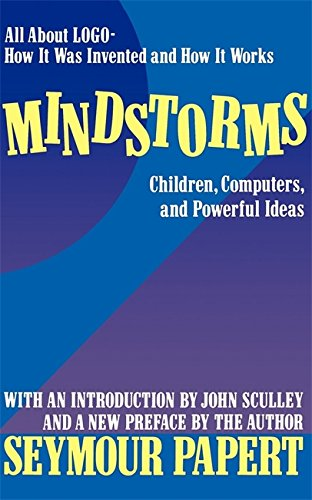 Mindstorms: Children, Computers, and Powerful Ideas by Seymour A. Papert