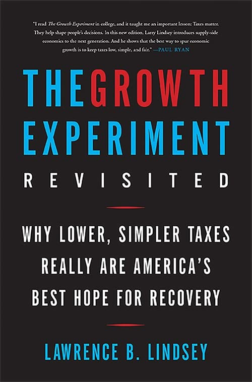 The Growth Experiment Revisited By Lawrence Lindsey