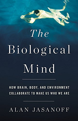 The Biological Mind By Alan Jasanoff