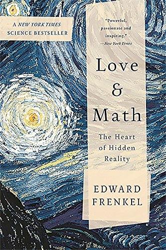 Love and Math: The Heart of Hidden Reality By Edward Frenkel