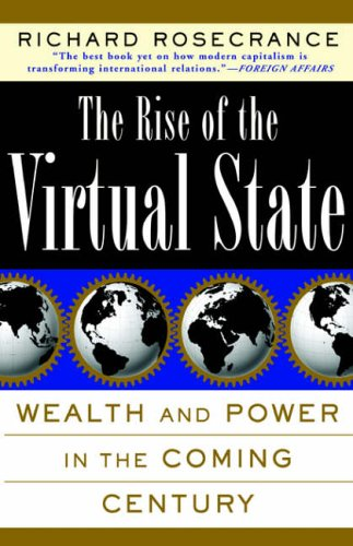 The Rise Of The Virtual State By Richard N. Rosecrance