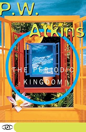 The Periodic Kingdom By P.J. Atkins