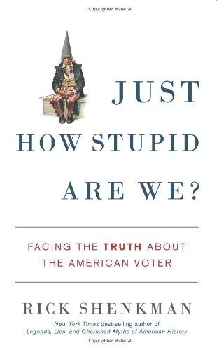 Eight Myths That are Ruining America By Rick Shenkman