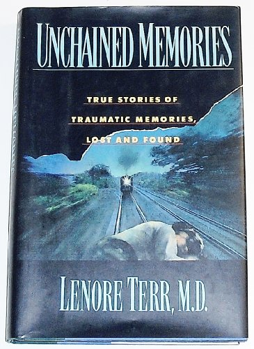 Unchained Memories By Leonore Terr