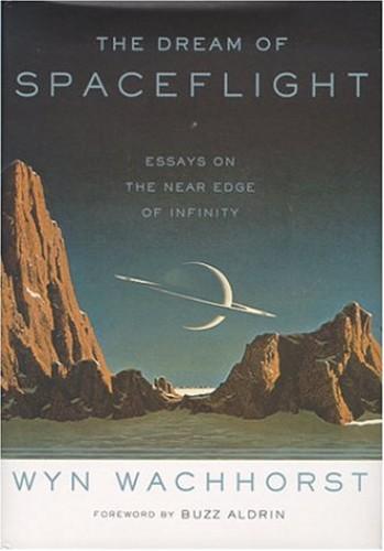 The Dream of Spaceflight By Wyn Wachhorst