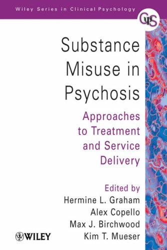 Substance Misuse in Psychosis: Approaches to Treatment and Service Delivery by Hermine L. Graham