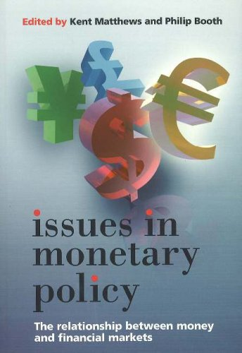 Issues in Monetary Policy By Edited by Kent Matthews