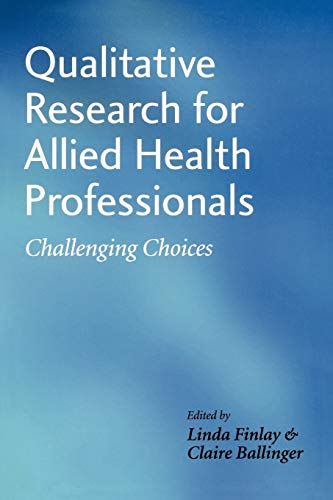 Qualitative Research for Allied Health Professionals By Edited by Linda Finlay