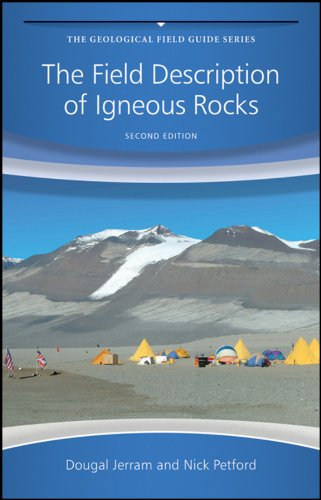 The Field Description of Igneous Rocks (Geological Field Guide) By Dougal Jerram