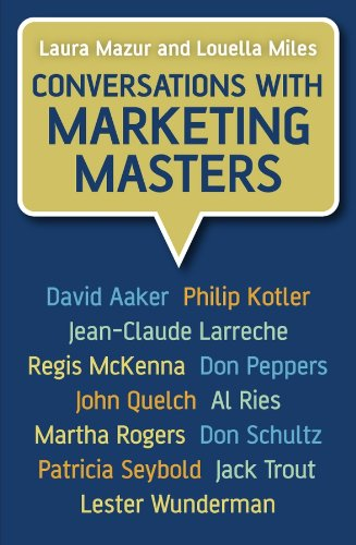 Conversations with Marketing Masters By Laura Mazur