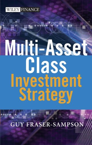 Multi Asset Class Investment Strategy By Guy Fraser-Sampson