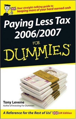 Paying Less Tax 2006/2007 for Dummies By Tony Levene