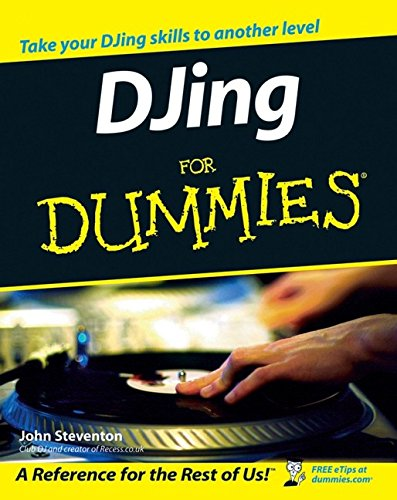 DJ'ing For Dummies By John Steventon