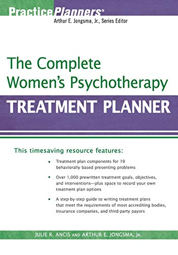 The Complete Women's Psychotherapy Treatment Planner By Julie R. Ancis