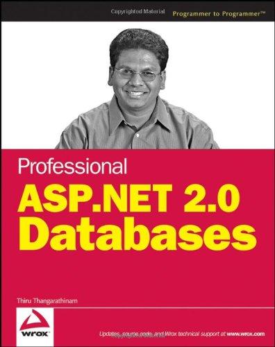 Professional ASP.NET 2.0 Databases By Thiru Thangarathinam