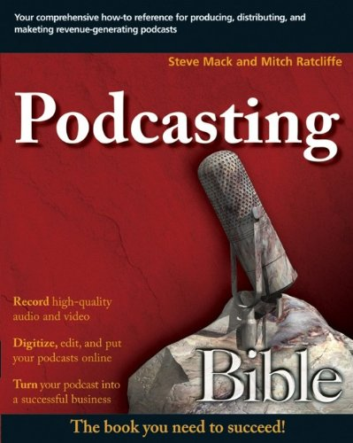 Podcasting Bible By Mitch Ratcliffe