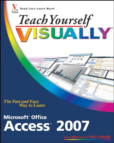 Teach Yourself VISUALLY Microsoft Office Access 2007 (Teach Yourself VISUALLY (Tech)) By Faithe Wempen