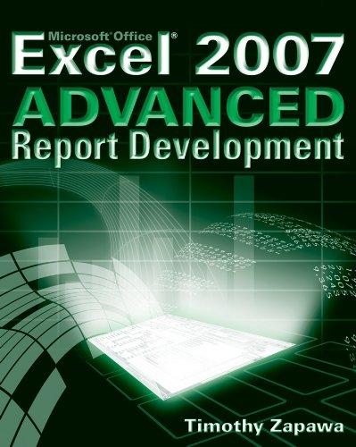 Excel 2007 Advanced Report Development By Timothy Zapawa