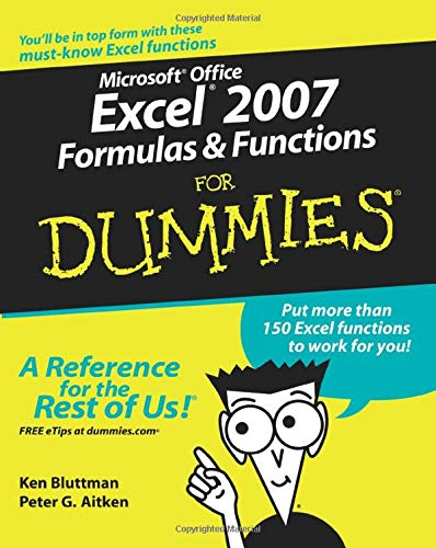 Microsoft Office Excel 2007 Formulas and Functions For Dummies By Ken Bluttman