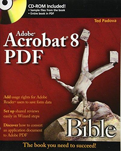 Adobe Acrobat 8 PDF Bible By Ted Padova