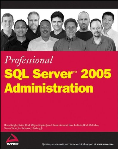 Professional SQL Server 2005 Administration By Brian Knight