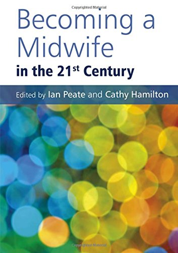 Becoming a Midwife in the 21st Century by Ian Peate