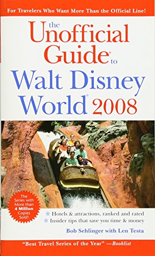 The Unofficial Guide to Walt Disney World 2008 (Unofficial Guides) by Bob Sehlinger