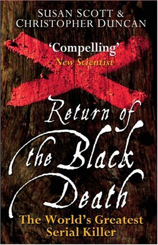 Return of the Black Death - the World's Greatest Serial Killer By Susan Scott