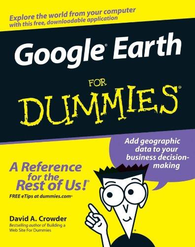Google Earth For Dummies By David A. Crowder