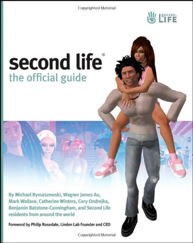 Second Life: The Official Guide By Michael Rymaszewski