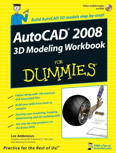 AutoCAD 2008 3D Modeling Workbook For Dummies By Lee Ambrosius