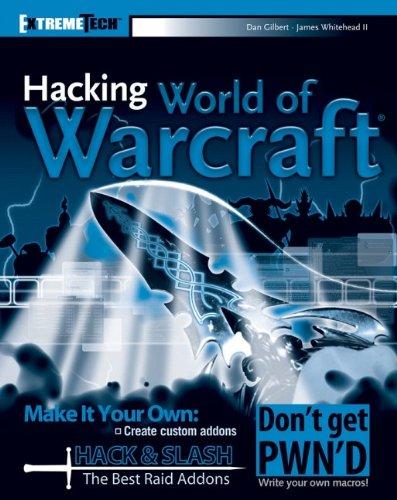 Hacking World of Warcraft By Daniel Gilbert