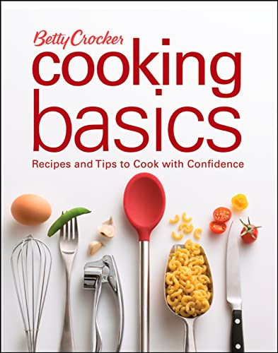 Betty Crocker Cooking Basics By Betty Crocker