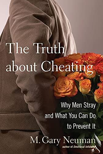 The Truth About Cheating By M.Gary Neuman