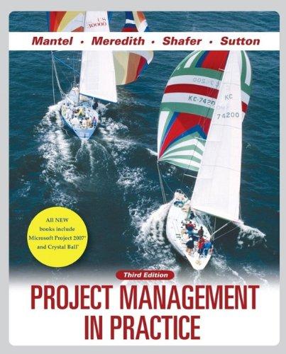 Project Management in Practice By Samuel J. Mantel, Jr.