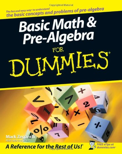 Basic Math and Pre-algebra For Dummies By Mark T. Zegarelli