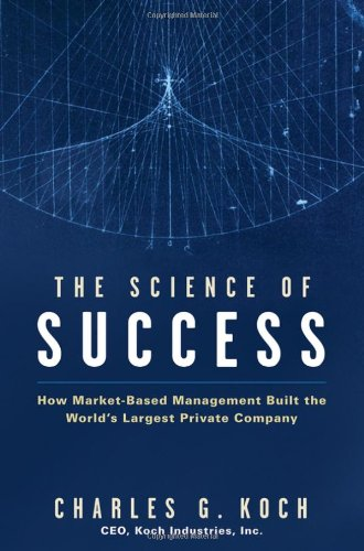 The Science of Success By Charles G. Koch