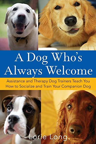 A Dog Who's Always Welcome By Lorie Long