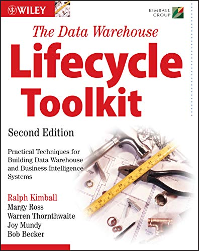 The Data Warehouse Lifecycle Toolkit, 2nd Edition By Ralph Kimball