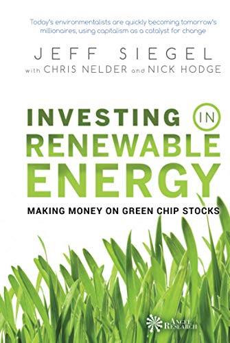 Investing in Renewable Energy By Jeff Siegel